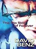 David Benz, The Flip Side of Forever