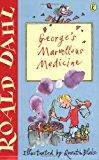 Roald Dahl, Quentin Blake, George's Marvellous Medicine