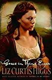 Liz Curtis Higgs, Grace in Thine Eyes