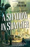 Daniel Abraham, A Shadow in Summer