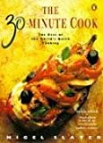 Nigel Slater, Juliet Dallas-Conte, The 30-minute Cook: Best of the World's Quick Cooking