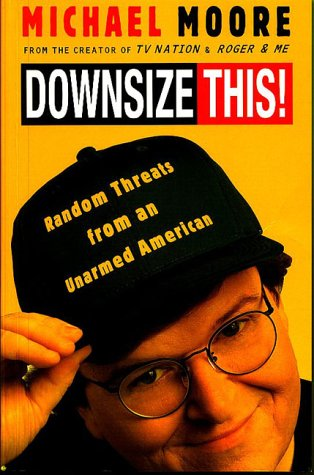 Michael Moore, Downsize This