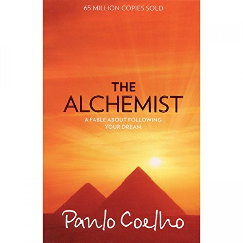 Paulo Coelho, The Alchemist: A Fable About Following Your Dream