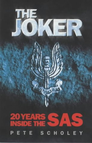 Pete Scholey, The Joker: 20 Years Inside the SAS