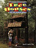 David Stiles,Jeanie Stiles, Tree Houses You Can Actually Build (A Weekend Project Book)