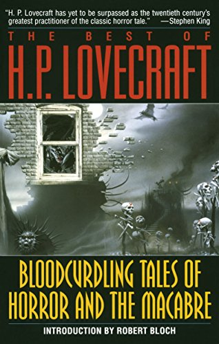 H. P. Lovecraft,Robert Bloch, The Best of H.P. Lovecraft: Bloodcurdling Tales of Horror and the Macabre