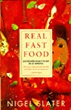 Nigel Slater, Real Fast Food