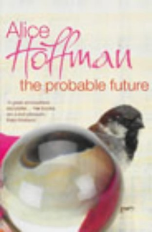 Alice Hoffman, The Probable Future