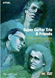 Super Guitar Trio And Friends