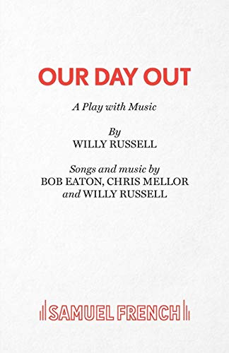 Willy Russell,Bob Eaton, Our Day Out (Acting Edition S.)