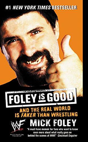 Mick Foley, Foley is Good