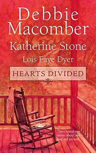 Debbie Macomber, Katherine Stone & Lois Faye Dyer Hearts Divided