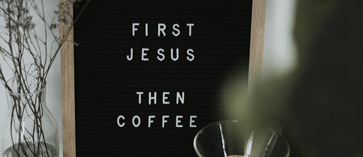 Kuvassa teksti first Jesus, then coffee