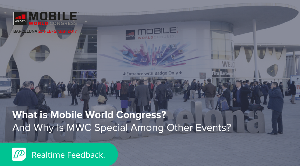 What is Mobile World Congress? And Why Is MWC Special Among Other Events?