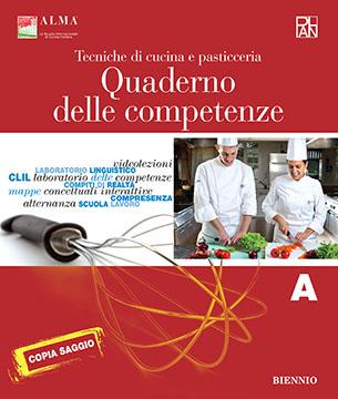 Tecniche di cucina e pasticceria – Quaderno delle competenze A