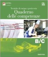 Tecniche di cucina e pasticceria – Quaderno delle competenze B/C