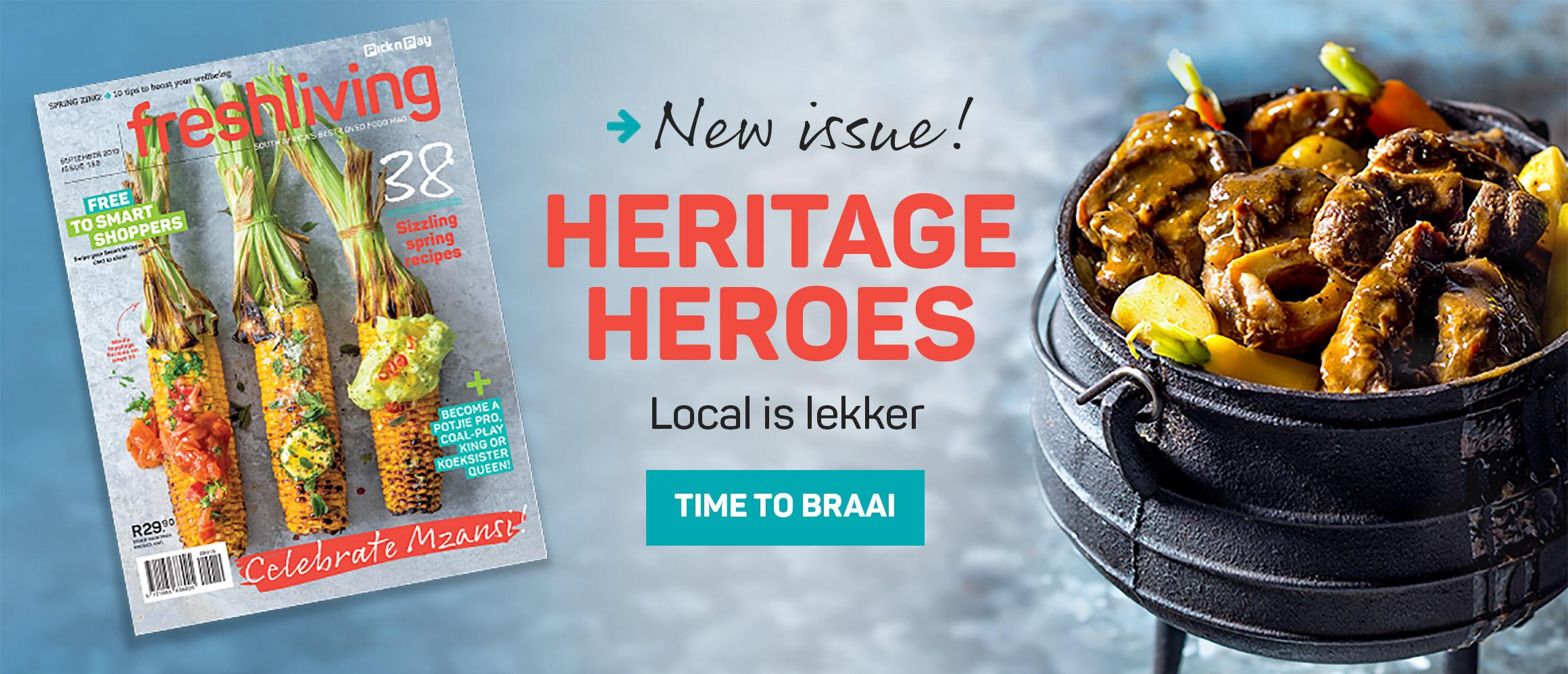 New issue. Heritahe Heroes. Local is lekker. Time to braai