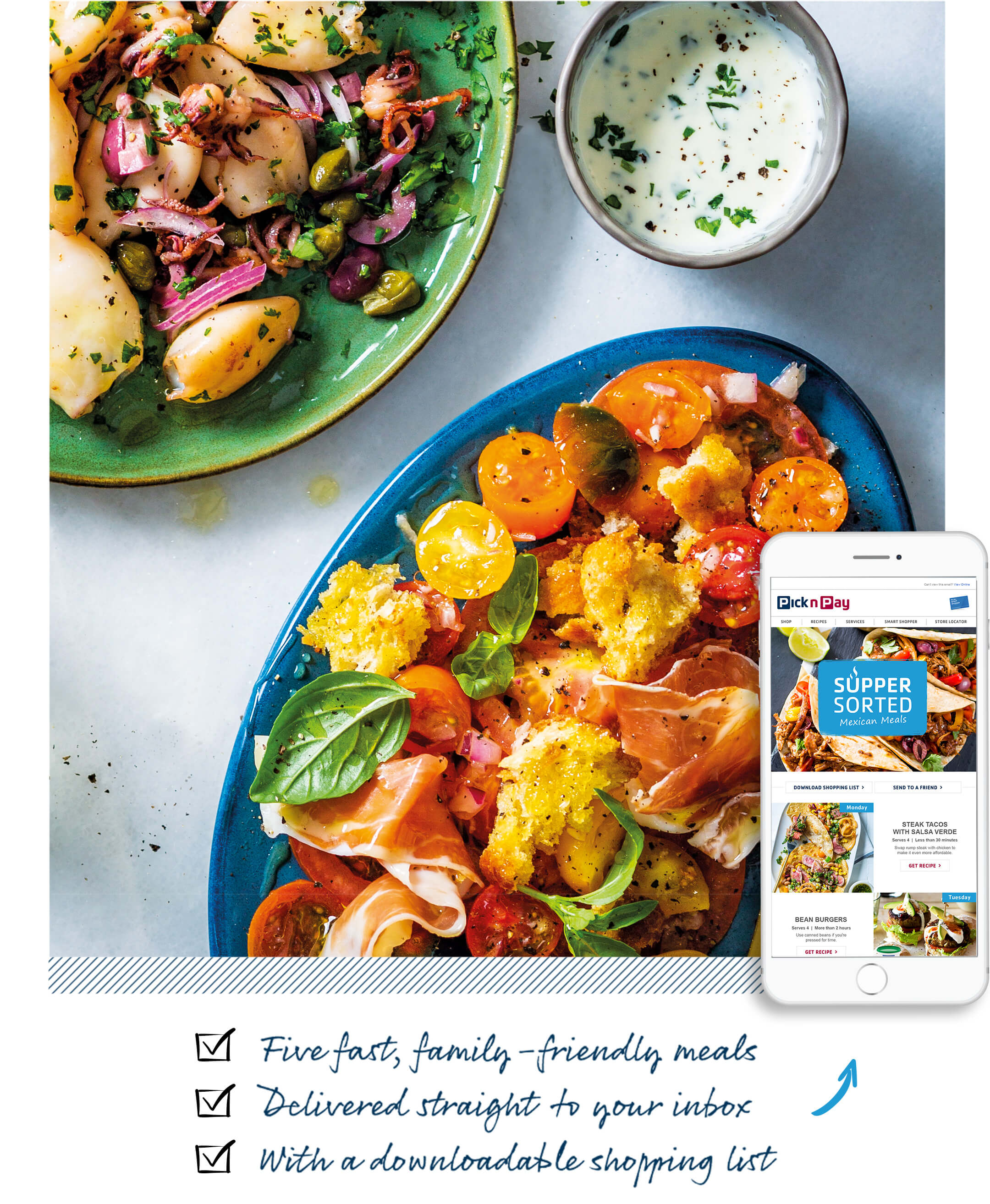 * Five fast, family-friendly meals * Delivered straight  to your inbox * With a downloadable shopping list