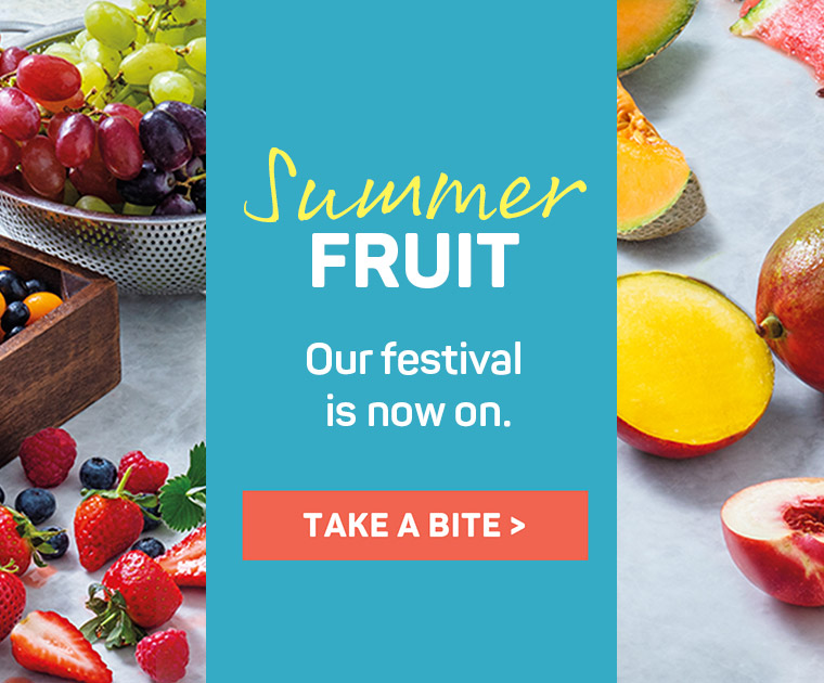 Summer Fruit. Our festival is now on. Take a bite