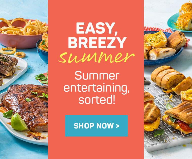 Easy breezy summer. Summer entertaining, sorted! Shop now