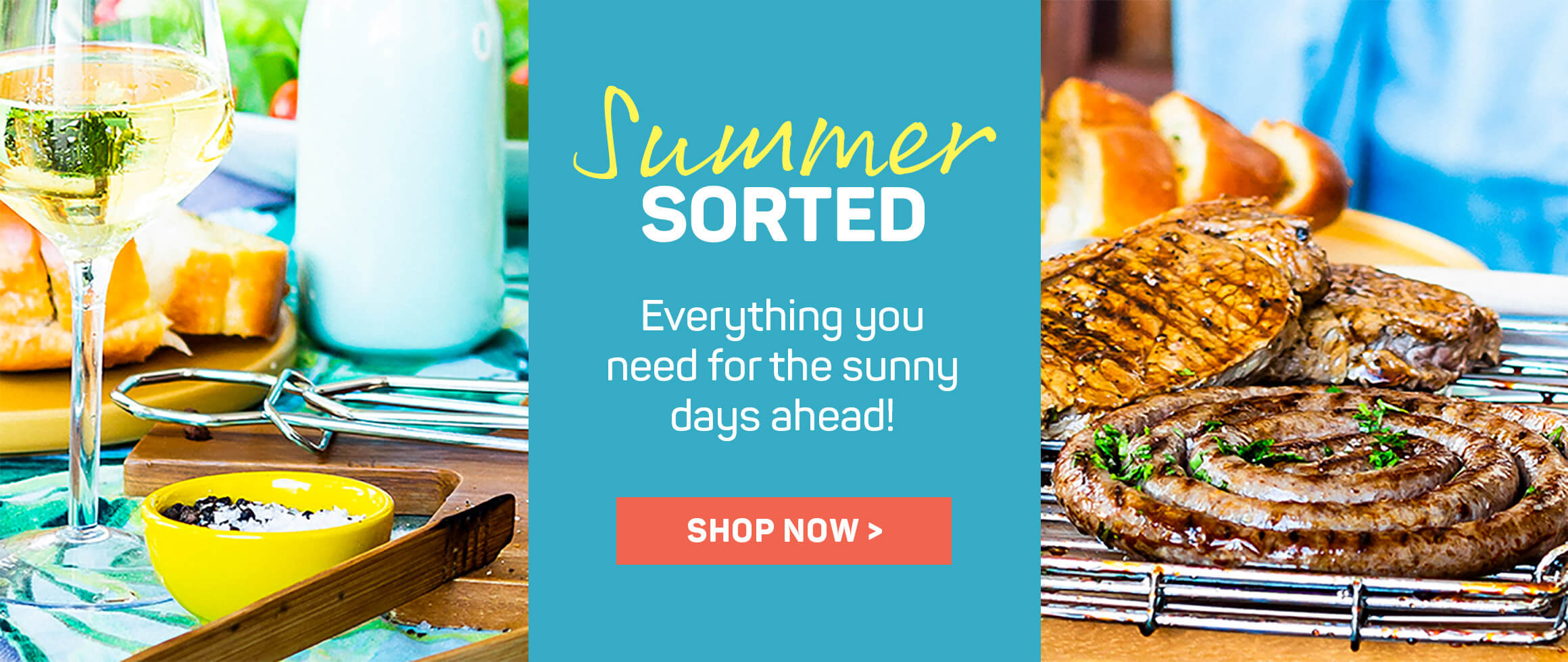 Summer sorted. Everything you need for the sunny days ahead! Shop now