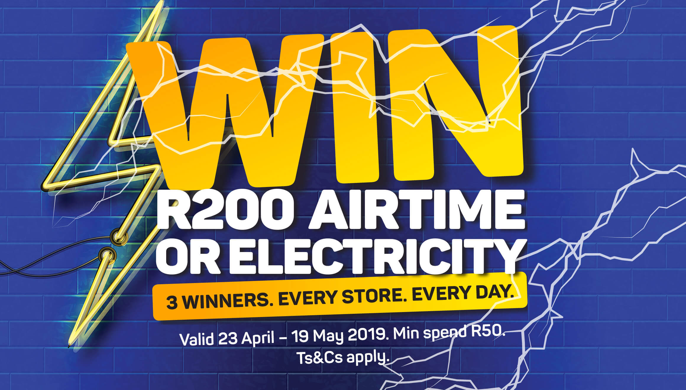Win R200 Airtime or electricity. 3 winners • Every store • Every day