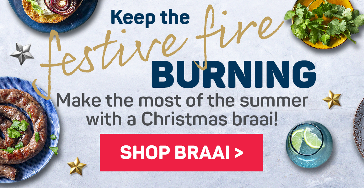 Keep the festive fire burning. Make the most of the summer with a Christmas braai! Shop braai