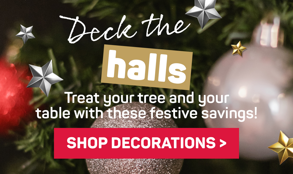 Deck the halls. Treat your tree and your table with these festive savings! Shop decorations