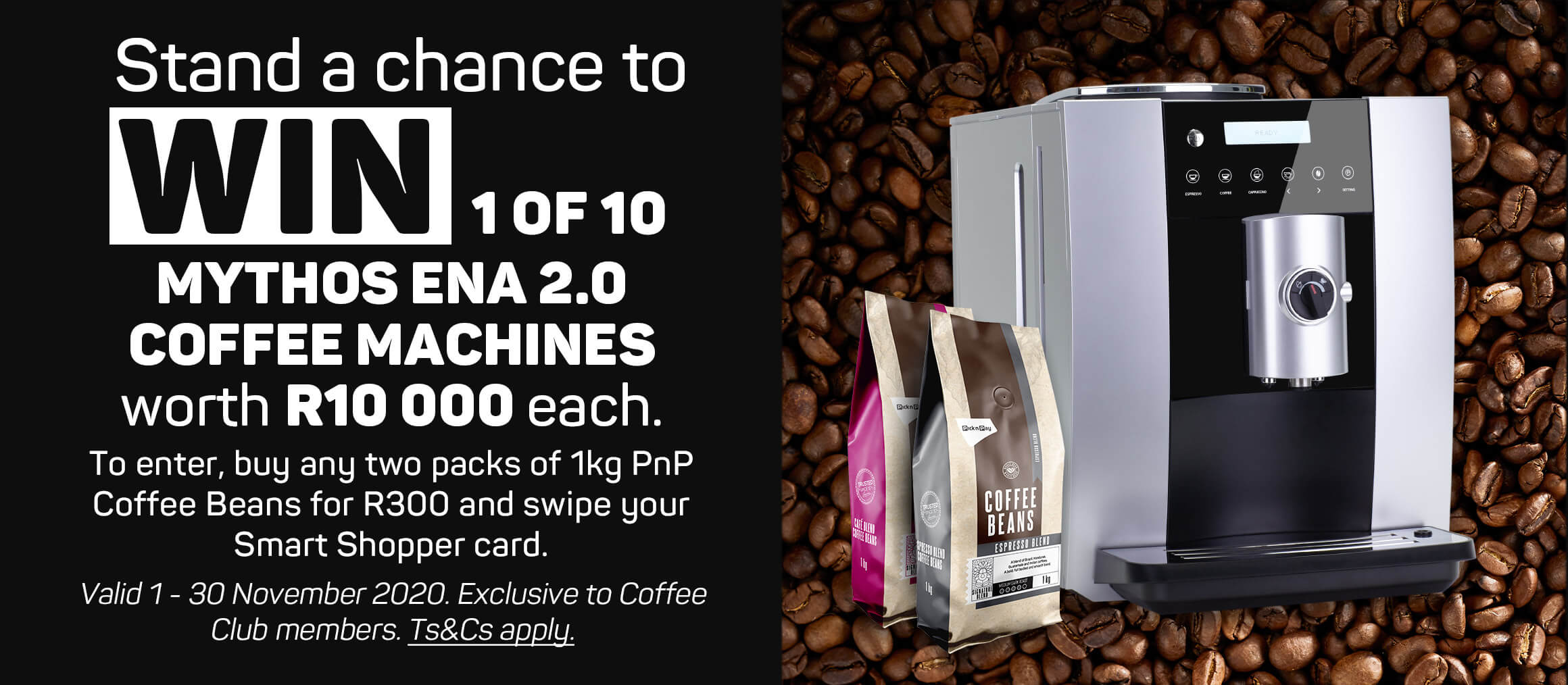 Stand a chance to win 1 of 10 Mythos Ena 2.0 coffee machines worth R10 000 each.