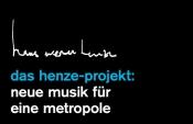 Das Henze-Projekt. Neue Musik für eine Metropole