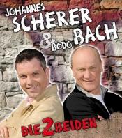 Bodo Bach & Johannes Scherer - Die 2 Beiden