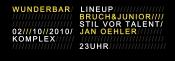 Wunderbar @ Komplex Club Line Up: Bruch&junior / Jan Oehler