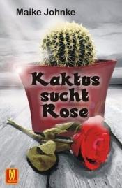 """Kaktus sucht Rose"""