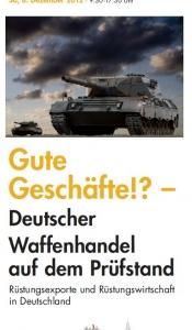 Gute Geschäfte!? - Deutscher Waffenhandel auf dem Prüfstand