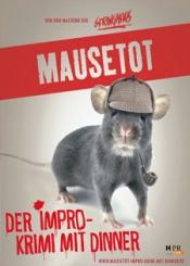 Mausetot – Der Impro-Krimi mit Dinner