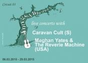 """Songs & Whispers"" - Circuit 3/2015: Caravan Cult (S) & Meghan Yates & The Reverie Machine (Usa)"