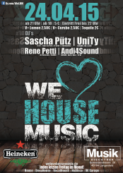 We Love House Music Fr. 24.04.15 @ Musik Langenfeld