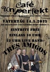 "Vatertag mit Liveband ""Tres Amigos"" im Ausflugslokal Café Unperfekt"
