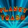 Planet Trash - Die Premiere