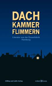 Dachkammerflimmern - Lesung aus der Anthologie des Writers Room Hamburg