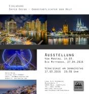"""Ausstellung / Vernissage """"Großstadtlichter der Welt"""" von David Grigo"""
