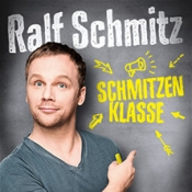 Ralf Schmitz: Schmitzenklasse