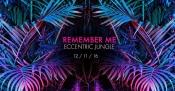 Remember Me | Eccentric Jungle
