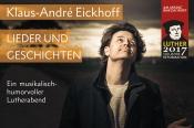 """Konzert: Klaus-André Eickhoff:  """"Hier stehe ich - ich könnt' auch anders!"""""""