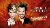 Ehrlich Brothers: Faszination