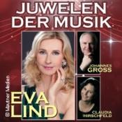Juwelen Der Musik: Eva Lind, Johannes Groß Und Claudia Hirschfeld