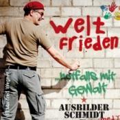 Ausbilder Schmidt: Weltfrieden - Notfalls Mit Gewalt