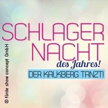 Schlagernacht des Jahres - Der Kalkberg tanzt!