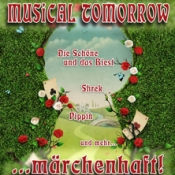 Musical Tomorrow ... märchenhaft!