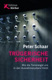 Peter Schaar: Trügerische Sicherheit.